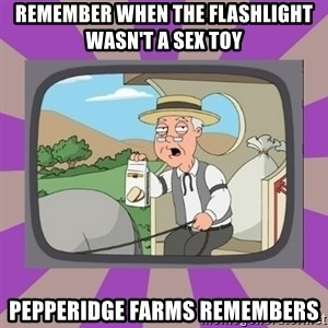 Pepperidge Farm Remembers FG - remember when the flashlight wasn't a sex toy Pepperidge Farms remembers