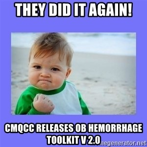 Baby fist - They did it again! CMQCC releases OB Hemorrhage Toolkit V 2.0