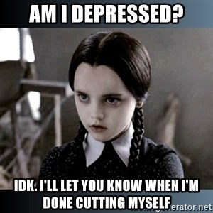 Vandinha Depressao - Am I depressed? IDK. I'll let you know when I'm done cutting myself