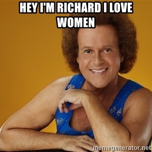 Gay Richard Simmons - Hey I'm Richard I love women