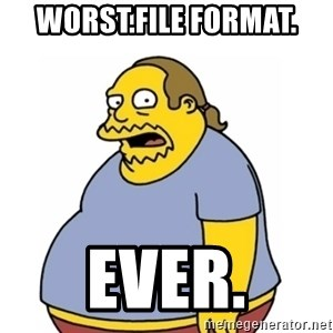 Comic Book Guy Worst Ever - WORST.FILE FORMAT. EVER.
