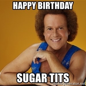 Gay Richard Simmons - Happy birthday sugar tits