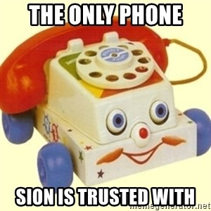 Sinister Phone - The only phone  Sion is trusted with