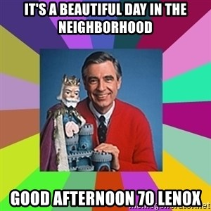 mr rogers  - IT'S A BEAUTIFUL DAY IN THE NEIGHBORHOOD GOOD AFTERNOON 70 LENOX