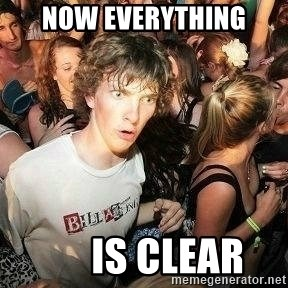 Sudden clarity clarence - NOW EVERYTHING       IS CLEAr