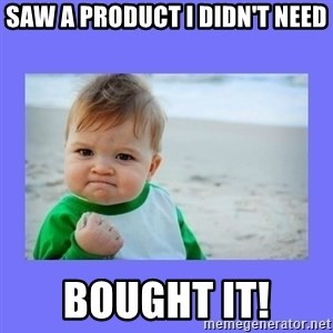 Baby fist - Saw a product I didn't need Bought it!