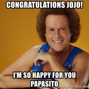 Gay Richard Simmons - CONGRATULATIONS JOJO! I'M SO HAPPY FOR YOU PAPASITO