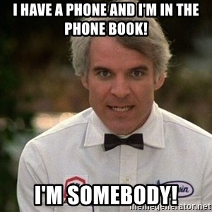 Steve Martin The Jerk - I have a phone and I'm in the phone book! I'm somebody!