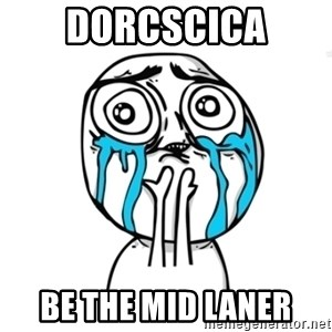 Skype Meme - Dorcscica Be the mid laner