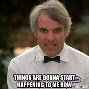 Steve Martin The Jerk -  Things are gonna start happening to me now