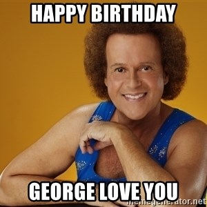 Gay Richard Simmons - happy birthday george love you