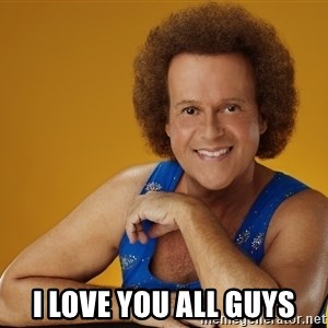 Gay Richard Simmons -  I love you all guys