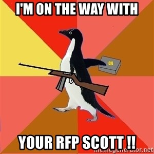 Socially Fed Up Penguin - I'm On the way with Your RFP Scott !!