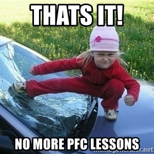Angry Karate Girl - THATS IT!  NO MORE PFC LESSONS