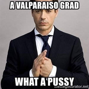Robert Downey Jr. - A Valparaiso Grad What a pussy