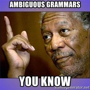 "Morgan Freeman ""he's Right u know"" - ambiguous grammars you know"