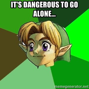 Link - It's Dangerous to go alone...