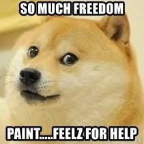 dogeee - so much freedom paint.....feelz for help