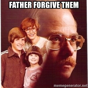 Family Man - Father forgive them