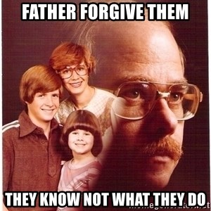 Family Man - Father forgive them They know not what they do