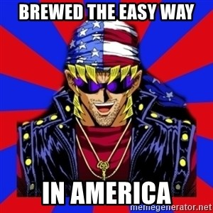 bandit keith - Brewed the easy way In America