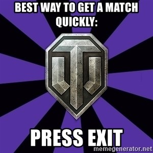 World of Tanks - Best way to get a match quickly: PRESS EXIT