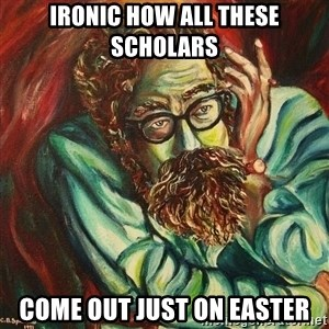 The Hope of Philosophy - ironic how all these scholars come out just on easter