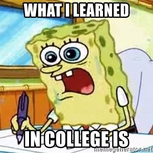 Spongebob What I Learned In Boating School Is - what I learned in college is