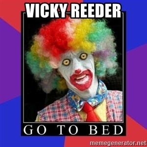 go to bed clown  - Vicky Reeder