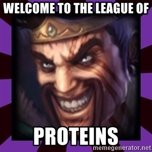 Draven - Welcome to the league of  Proteins