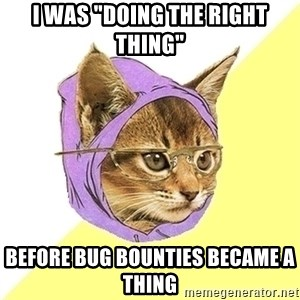 """Hipster Cat - I was """"doing the right thing"""" Before bug bounties became a thing"""