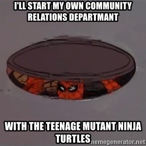 Spiderman in Sewer - I'll start my own Community Relations Departmant With the Teenage Mutant Ninja Turtles