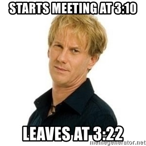 Stupid Opie - Starts meeting at 3:10 Leaves at 3:22