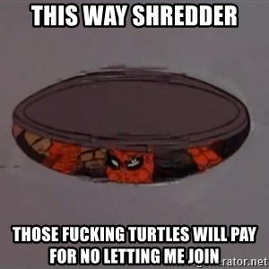 Spiderman in Sewer - This way shredder those fucking turtles will pay for no letting me join