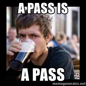 Bad student - a pass is a pass