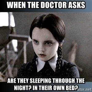 Vandinha Depressao - When the doctor asks Are they sleeping through the night? In their own bed?