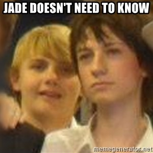 Thoughtful Child - Jade doesn't need to know