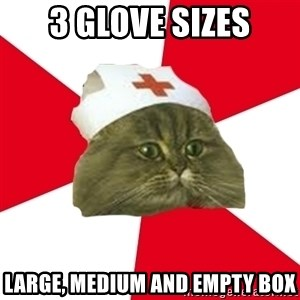Nursing Student Cat - 3 GLOVE SIZES LARGE, MEDIUM AND EMPTY BOX