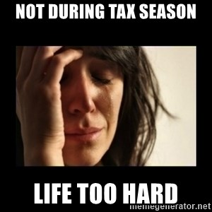 todays problem crying woman - not during tax season life too hard