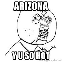 Y U SO - Arizona Y U so hot