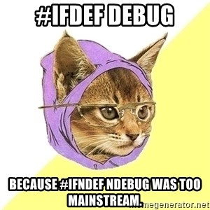 Hipster Cat - #ifdef DEBUG Because #ifndef NDEBUG was too mainstream.