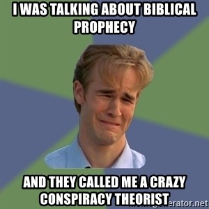 Sad Face Guy - I was talking about biblical prophecy And they called me a crazy conspiracy theorist