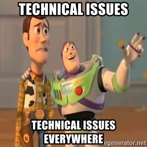 X, X Everywhere  - technical issues technical issues everywhere