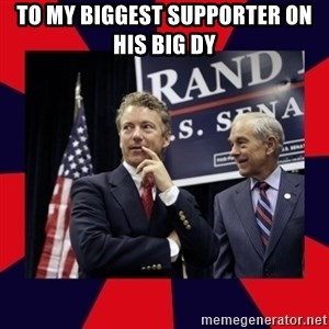 Rand Paul - To My Biggest Supporter On His Big Dy