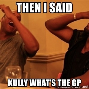 kanye west jay z laughing - Then I said Kully What's the gp
