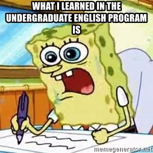Spongebob What I Learned In Boating School Is - What I learned in the undergraduate English program is