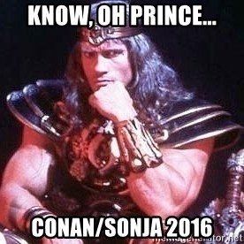 Conan the Barbarian - Know, Oh Prince... Conan/Sonja 2016