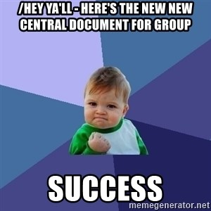 Success Kid - /Hey ya'll - Here's the new New central document for Group  Success