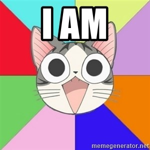 Nya Typical Anime Fans  - I AM