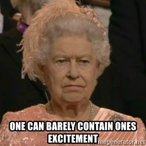 Unimpressed Queen Elizabeth  -  One can barely contain Ones excitement